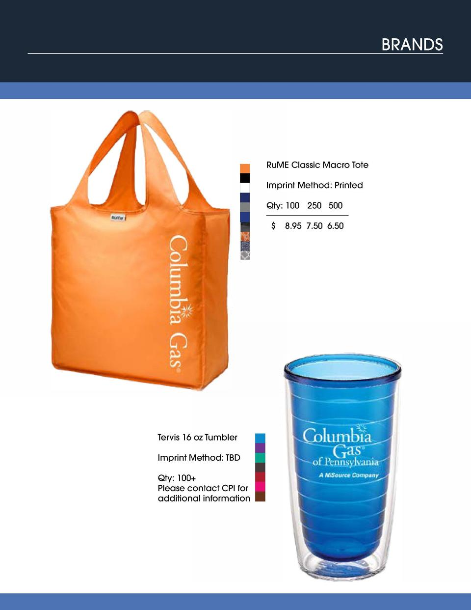 BRANDS  Igloo Avalanche Cooler RuME Classic Macro Tote  Imprint Method  Printed  Imprint Method  Printed  Qty  25  Qty  10...